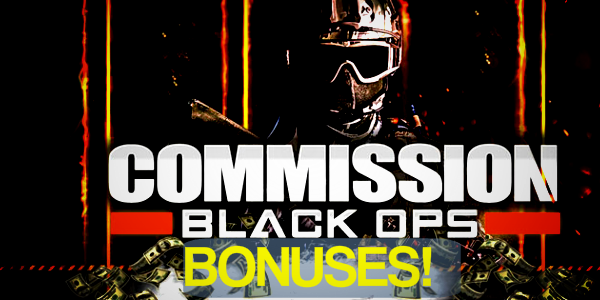 Commission Black Ops & Bonuses