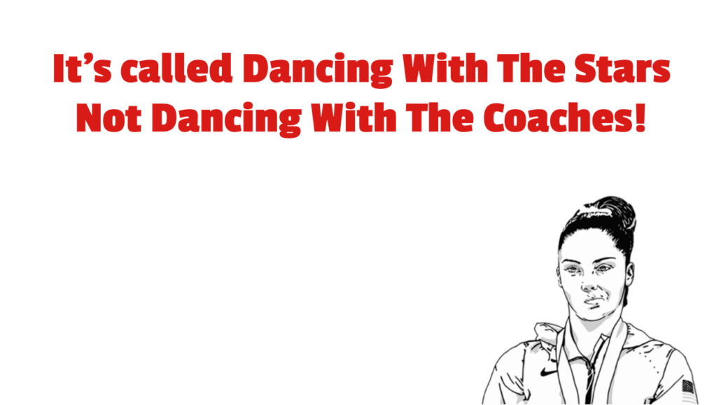 its-called-dancing-with-the-stars-not-dancing-with-the-coaches