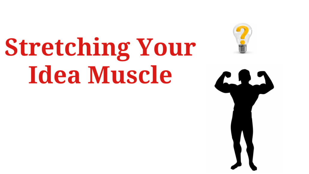 stretching-your-idea-muscle