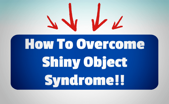 How To Overcome Shiny Object Syndrome Blog Post Image
