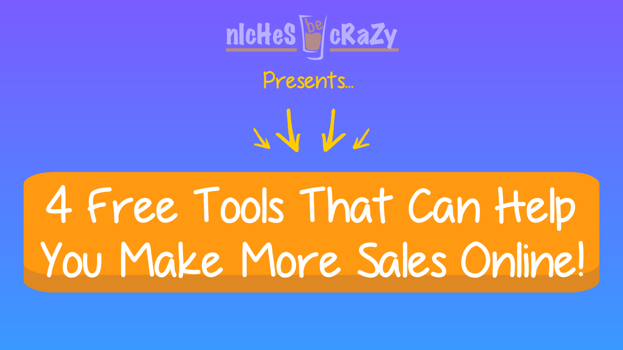 4 Free Tools That Can Help You Make More Sales Online