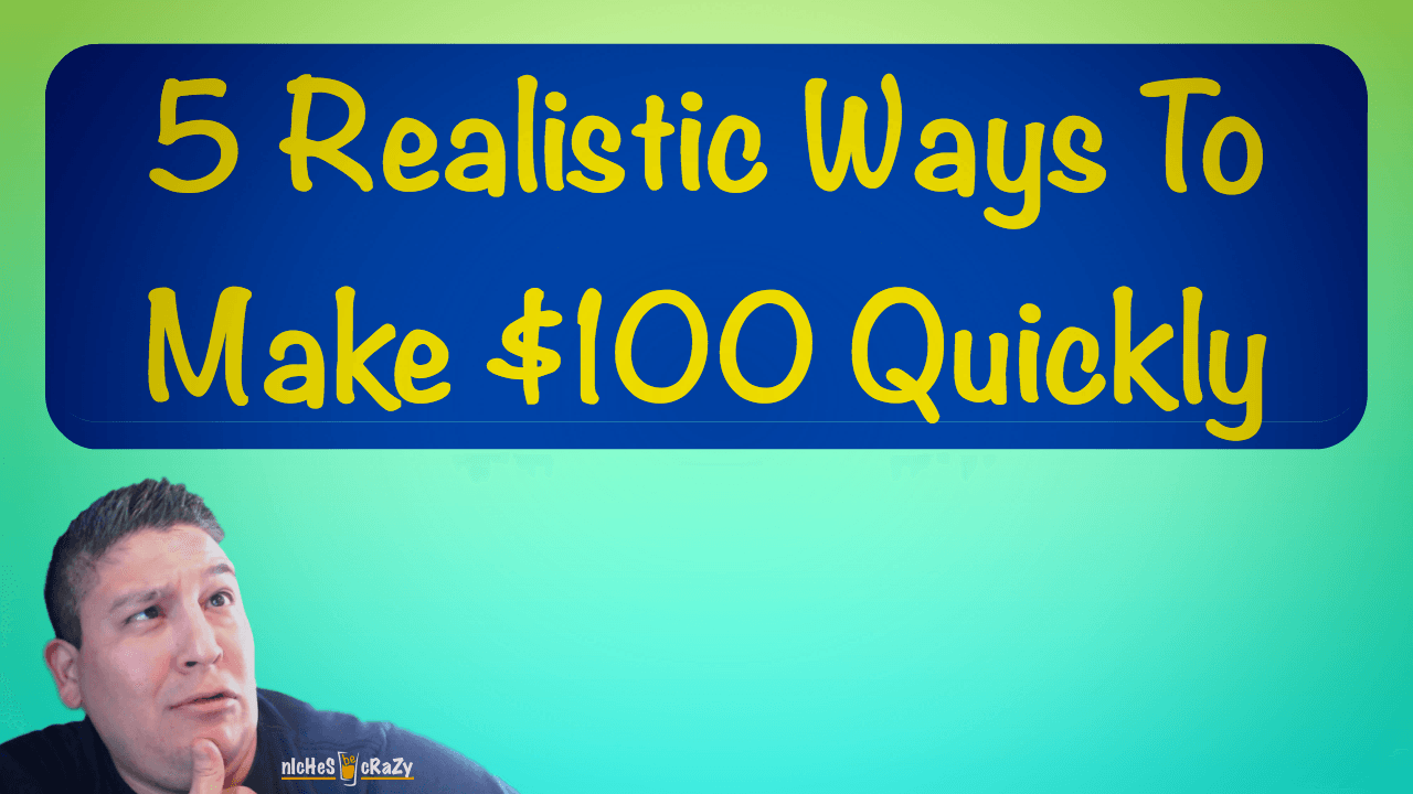 5 Realistic Ways To Make $100 Quickly